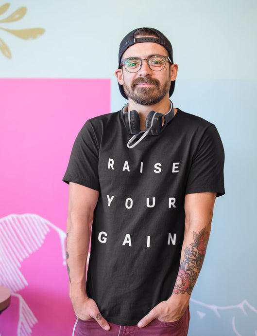 Raise Your Gain Unisex Shirt in Black, Heather Black & White - Free Shipping!