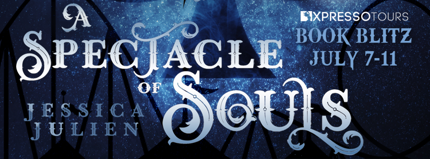July 7 Book Tour A Spectacle of Souls by Jessica Julien (Circus of the Stolen #1)