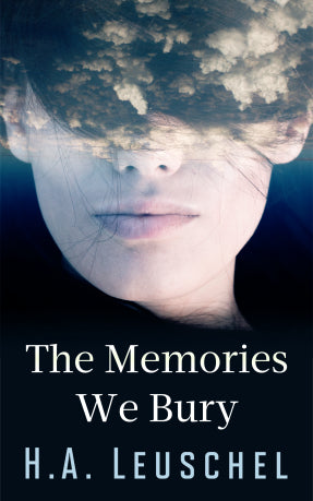 July 2 #Booktour The Memories We Bury by H.A. Leuschel An emotionally charged and captivating novel #Amazon #Giveaway