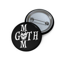 Load image into Gallery viewer, Black with white lettering Goth Mom Custom Pin Buttons