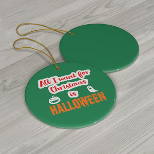 All I Want For Christmas is Halloween Ceramic Ornaments Perfect For Gothmas