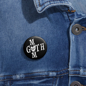 Black with white lettering Goth Mom Custom Pin Buttons