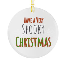 Load image into Gallery viewer, Have a Very Spooky Christmas Glass Ornament