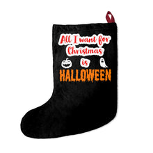 Load image into Gallery viewer, All I Want For Christmas is Halloween Christmas Stocking