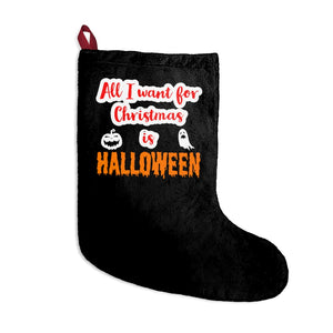 All I Want For Christmas is Halloween Christmas Stocking
