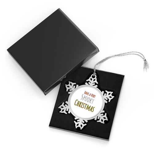 Have a very Spooky Christmas Pewter Snowflake Ornament Perfect For Gothmas