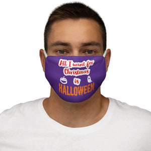 All I Want For Christmas is Halloween Snug-Fit Polyester Face Mask