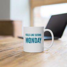 Load image into Gallery viewer, Feels Like Second Monday Ceramic Mug 11oz