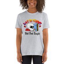 Load image into Gallery viewer, Let's Be Friends With Book Benefits Short-Sleeve Unisex T-Shirt