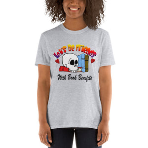 Let's Be Friends With Book Benefits Short-Sleeve Unisex T-Shirt