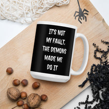 Load image into Gallery viewer, The Demons Made Me Do It Coffee Mug