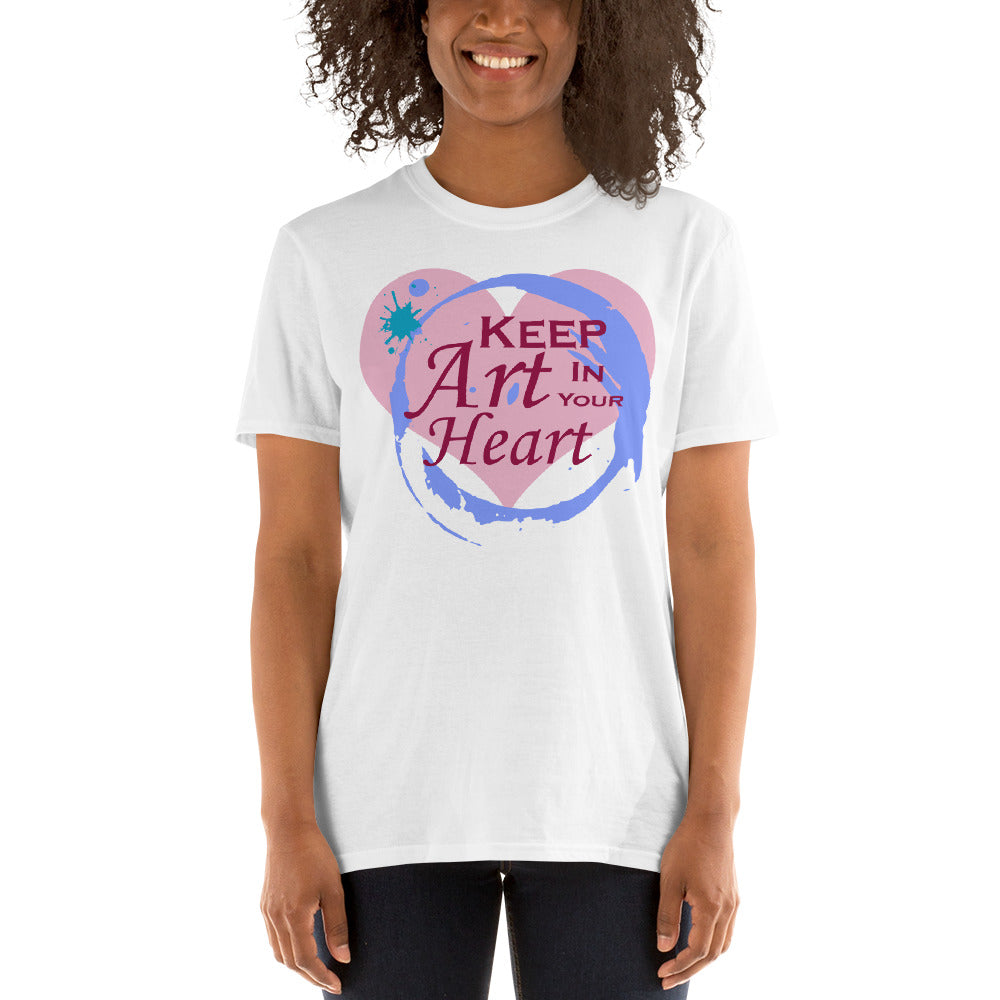 Keep Art in Your Heart Short-Sleeve Unisex T-Shirt for Artists and Art Lovers