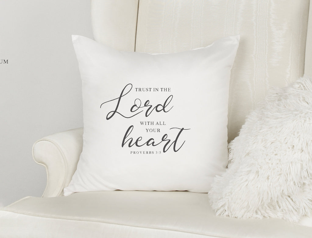 Trust In The Lord With All your Heart Decorative Scripture Throw Pillow with Insert Option | Proverbs3:5