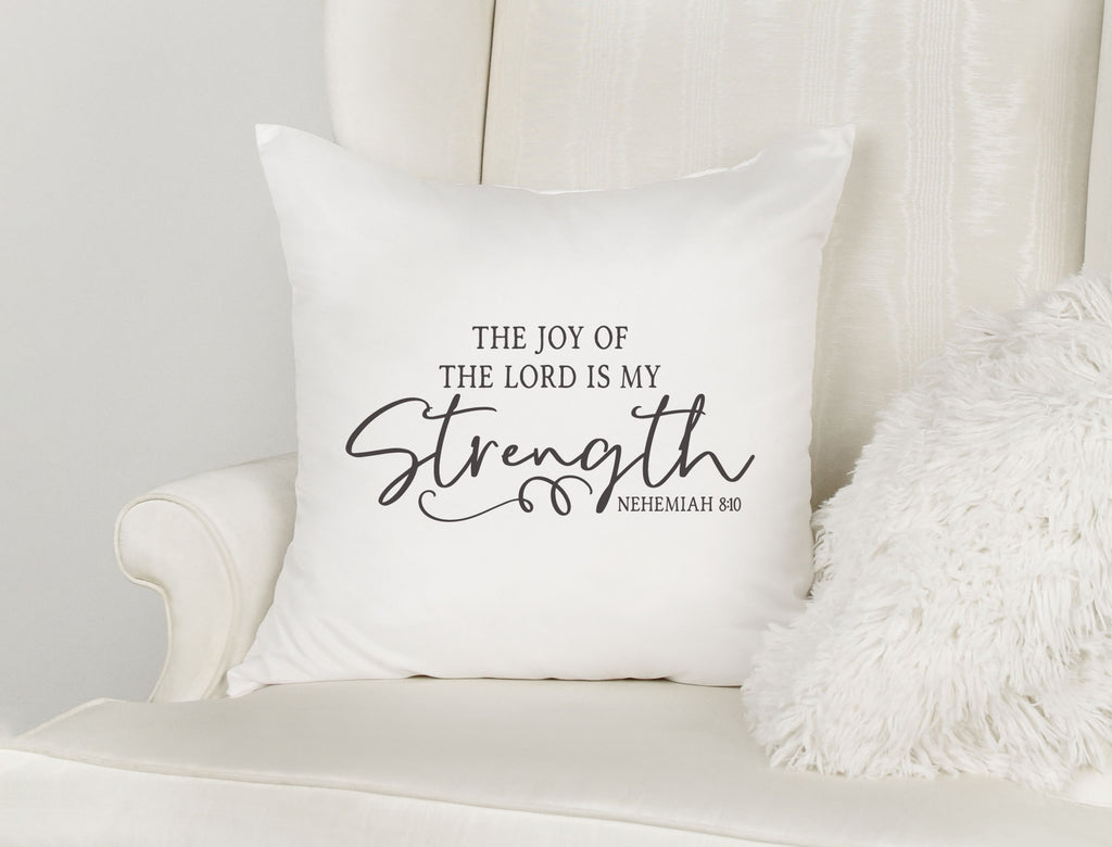 The Joy of the Lord is my Strength Decorative Scripture Throw Pillow with Insert Option | Nehemiah 8:10