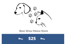 Load image into Gallery viewer, Bow Wow Meow Store Gift Card