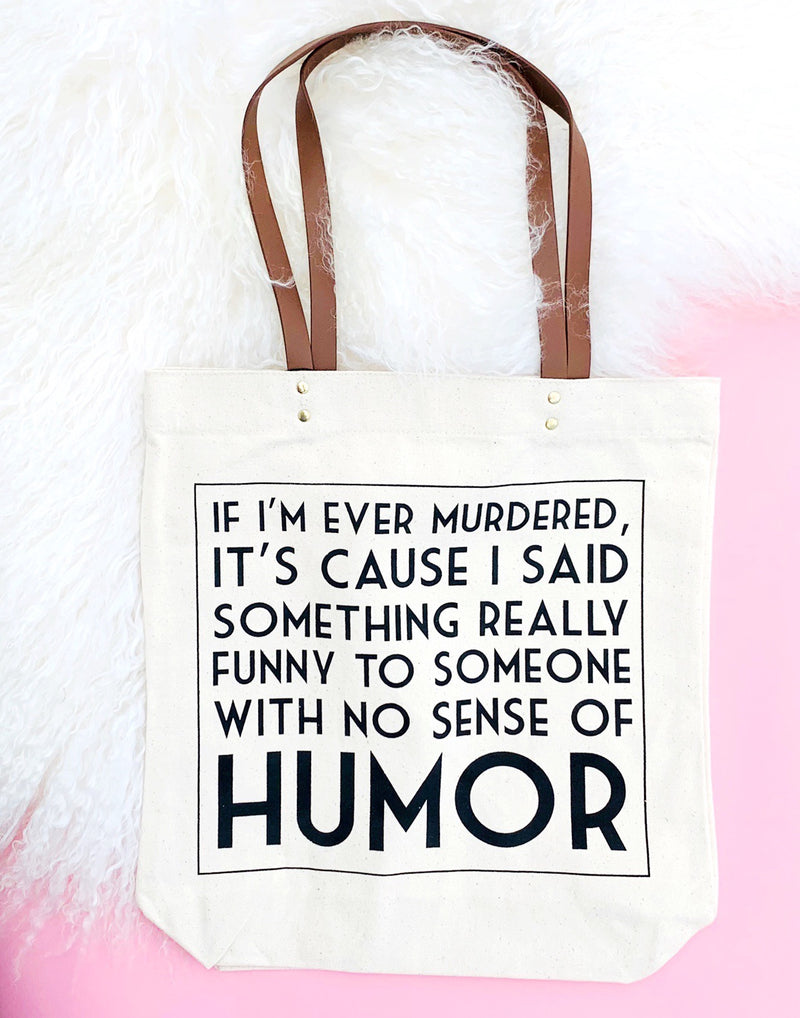 If I'm Ever Murdered Tote Bag