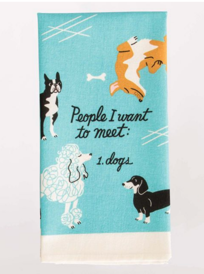 People I Want To Meet: Dogs Kitchen Towel