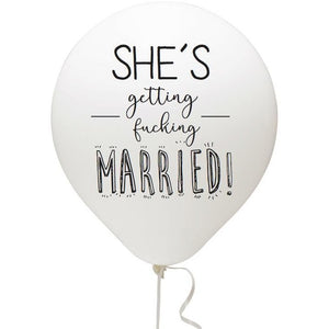 She's Getting Fucking Married Balloon