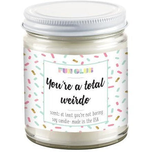 You're A Weirdo Candle