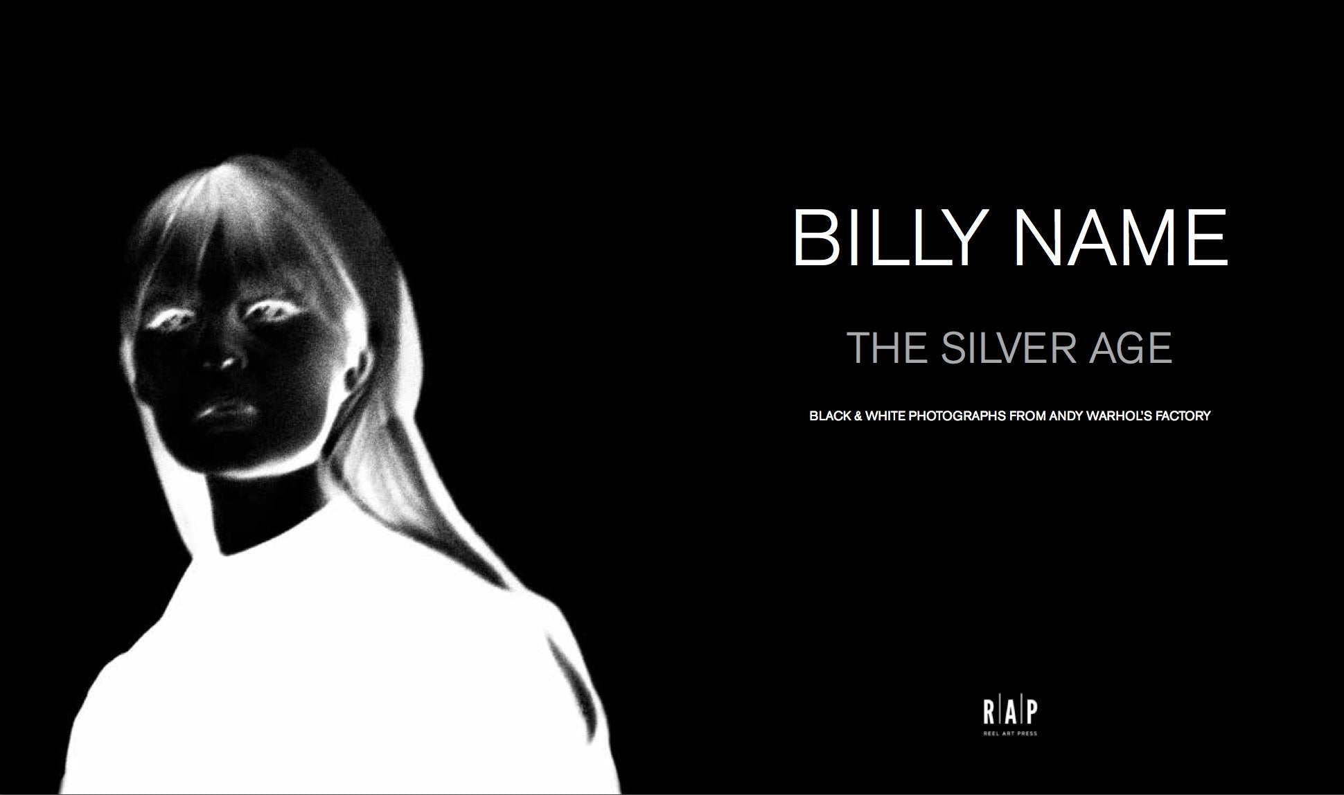 Billy Name: The Silver Age - Black and White Photographs from Andy Warhol's Factory