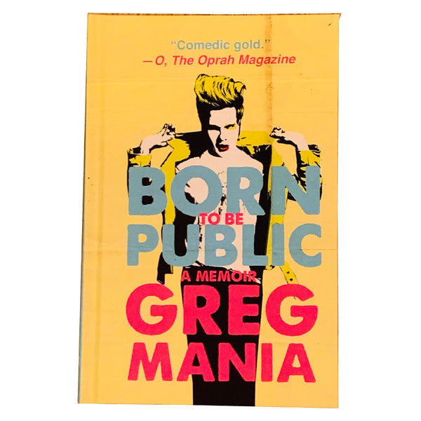 BORN TO BE PUBLIC (SIGNED) by Greg Mania