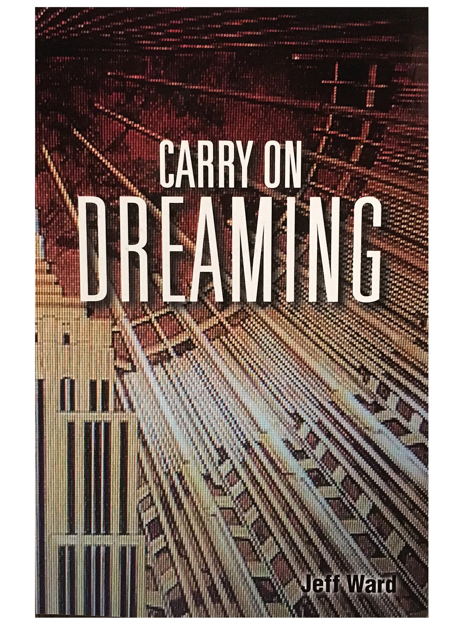 Carry On Dreaming - By Jeff Ward