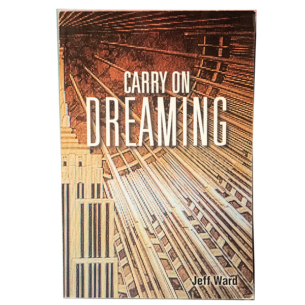 Carry On Dreaming by Jeff Ward