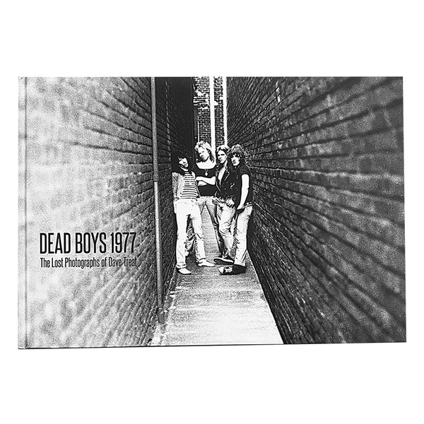 DEAD BOYS 1977 (SIGNED) - The Lost Photographs of Dave Treat
