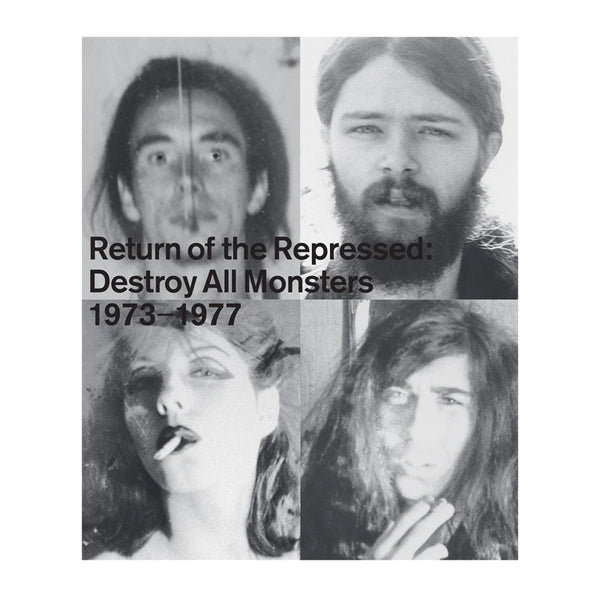 Return of the Repressed: Destroy All Monsters 1973–1977 by Nicole Rudick