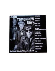 The No Tomorrow Boys - Bad Luck Baby Put The Jinx On Me