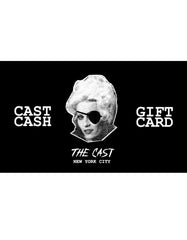 The Cast Gift Card (Various Amounts)
