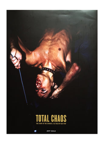 Total Chaos - The Story Of The Stooges/As Told By Iggy Pop
