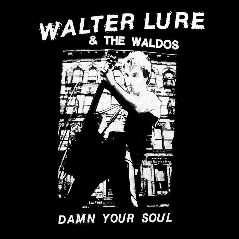 Walter Lure Damn Your Soul