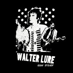 Walter Lure Goin' Steady
