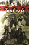 Dine Tah: My Reservation Days by Alwin J. Girdner