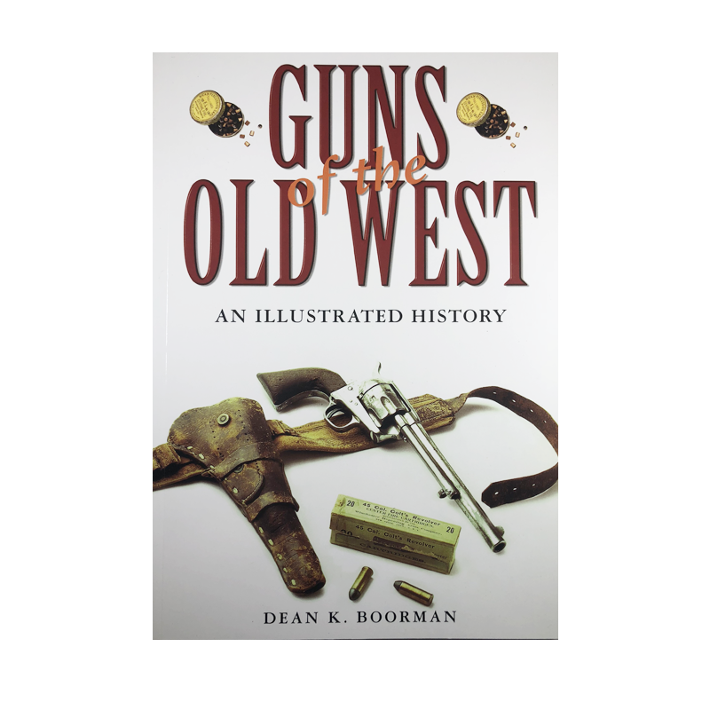 Guns of the Old West by Dean K. Boorman