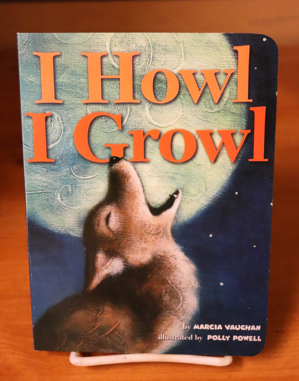 I Howl, I Growl by Marcia Vaughan
