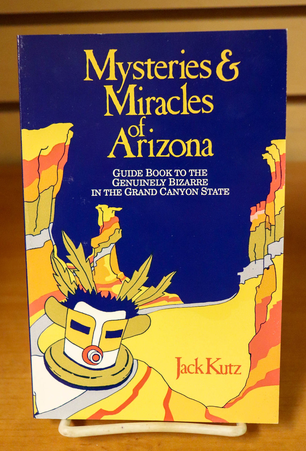 Mysteries and Miracles of Arizona by Jack Kutz