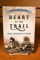Heart of the Trail by Mary Barmeyer O' Brien