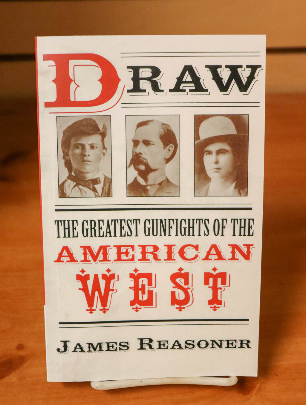 Draw: The Greatest Gunfighters of the American West by James Reasoner