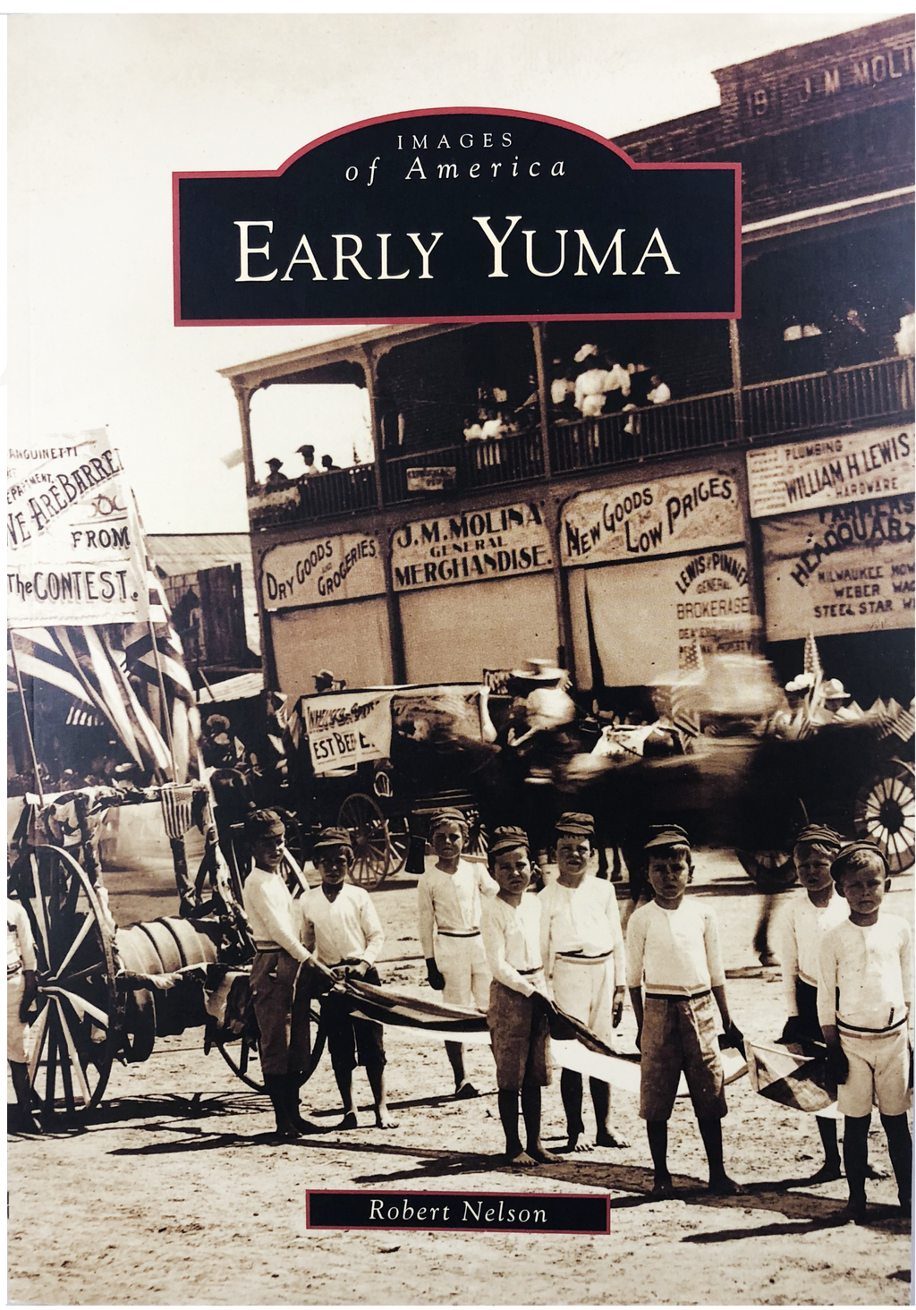 Images of America: Early Yuma By Robert Nelson