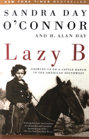 Lazy B: Growing up on a cattle ranch in the American Southwest by Sandra Day O'Connor and Alan Day