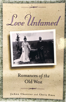 Love Untamed: Romances of the Old West by JoAnn Chartier and Chris Enss