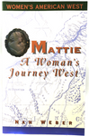 Mattie: A Women's Journey West by Nan Weber