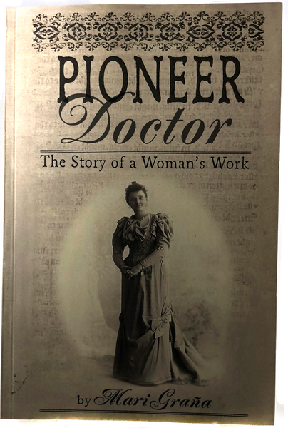 Pioneer Doctor: A Story of Woman's Work by Mari Grana