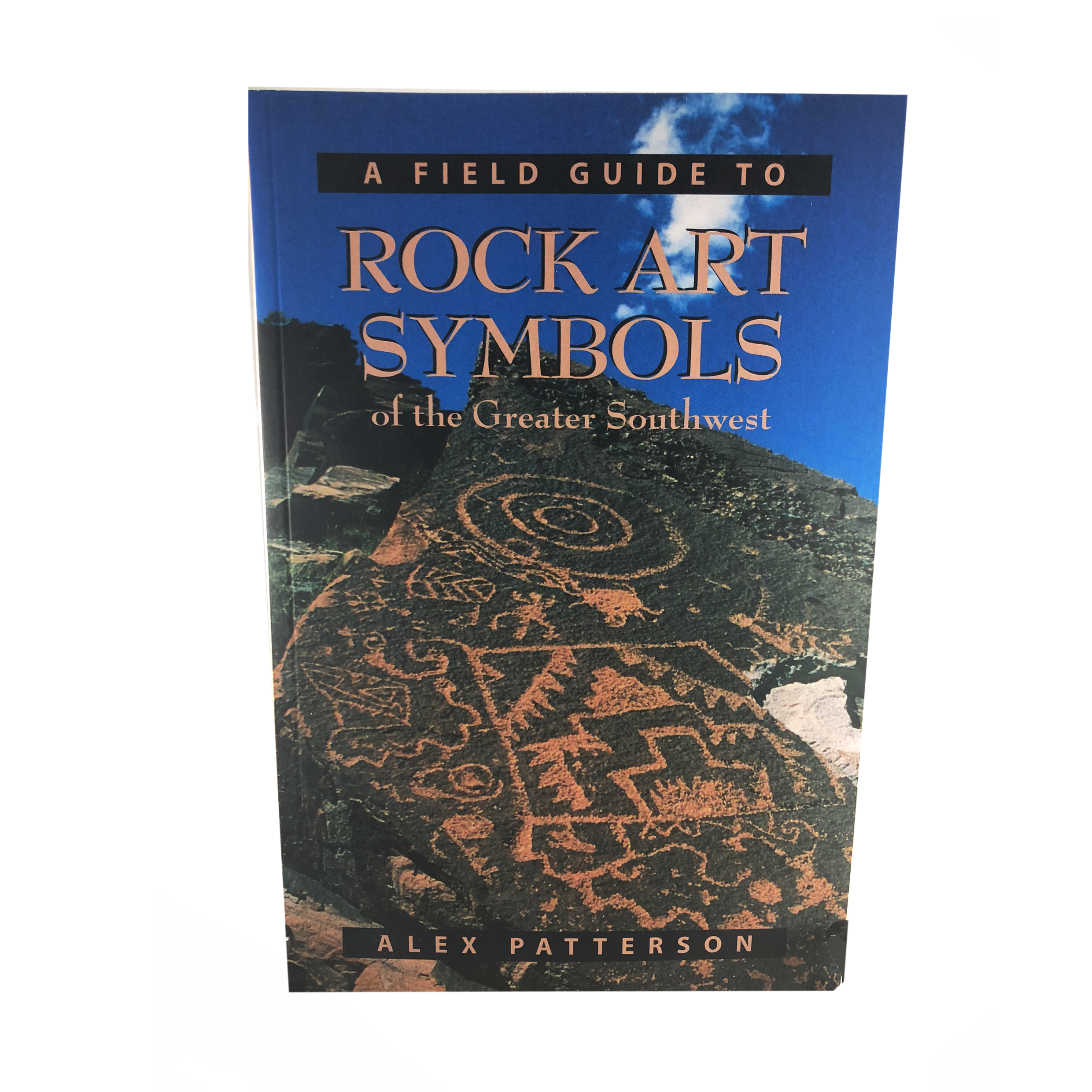 Rock Art Symbols of the Greater Southwest by Alex Patterson
