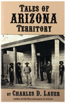 Tales of Arizona Territory by Charles D. Lauer