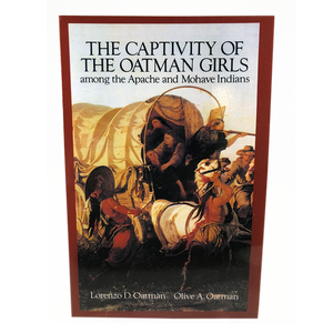 The Captivity of the Oatman Girls among the Apache and Mohave Indians