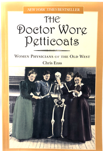 The Doctor Wore Petticoats by Chris Enss