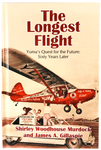 The Longest Flight - Yuma's Quest for the Future: Sixty Years Later